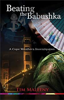 Beating the Babushka: A Cape Weathers Mystery (Cape Weathers Mysteries Book 3) by [Maleeny, Tim]