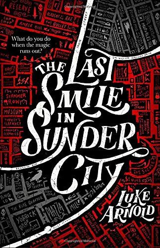 The Last Smile in Sunder City (The Fetch Phillips Archives (1)) [Arnold, Luke] (Tapa Blanda)