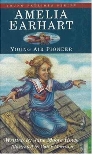Young Patriots Series - Amelia Earhart: Young Air Pioneer (1) (Young Patriots series)