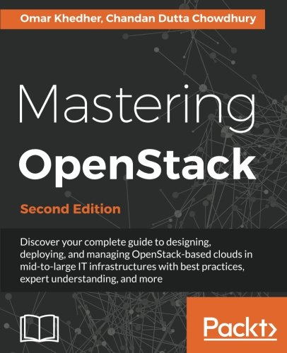 Mastering Openstack Second Edition Design Deploy And Manage