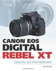 amazon com canon eos digital rebel xt guide to digital slr rh amazon com canon rebel xt instruction manual canon eos rebel xt instruction manual