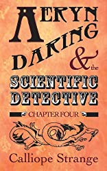 Aeryn Daring and the Scientific Detective, Chapter Four