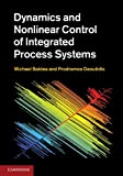 Dynamics and Nonlinear Control of Integrated Process Systems, Baldea, Michael and Daoutidis, Prodromos, 052119170X