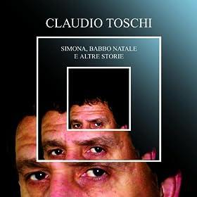 Amazon.com: Simona, babbo natale e altre storie: Claudio Toschi: MP3 Downloads