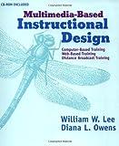 Multimedia-Based Instructional Design: Computer-Based Training, Web-Based Training, Distance Broadcast Training (with CD-ROM)