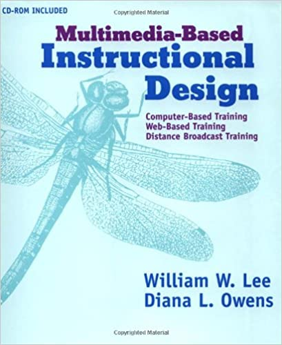 Multimedia Based Instructional Design : Computer Based Training, Web Based  Training, And Distance Learning 1st Edition