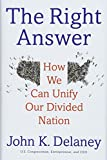 The Right Answer: How We Can Unify Our Divided Nation