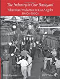 The Industry in Our Backyard: Television Production in Los Angeles 1940s-1980s