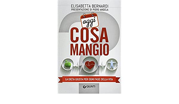 La dieta giusta per ogni fase della vita: Elisabetta Bernardi: 9788809796584: Amazon.com: Books