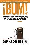 img - for Bum!: 7 Decisiones Para Volar Las Puertas del Negocio-Como-de-Costumbre by Dr Kevin Freiberg (2009-07-01) book / textbook / text book