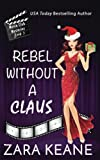 Rebel Without a Claus (Movie Club Mysteries, Book 5) (Volume 5)