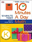 10 Minutes a Day: Math Grade K, Dorling Kindersley Publishing Staff, 1465402322