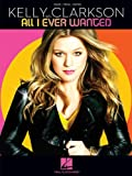 Kelly Clarkson - All I Ever Wanted, Kelly Clarkson, 1423481321