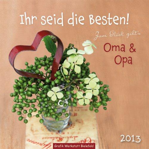2013: Zum Glück Gibt´s Oma U0026 Opa, Wandkalender: Amazon.de: Bücher