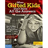 When Gifted Kids Don't Have All the Answers: How to Meet Their Social and Emotional Needs