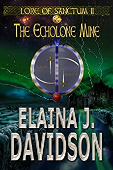 The Echolone Mine (Lore of Sanctum Book 2) by [Davidson, Elaina J.]