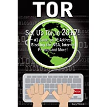 Tor: How to Set Up Tor! #1 Guide On IP Address, Blocking The NSA, Internet Privacy and More!