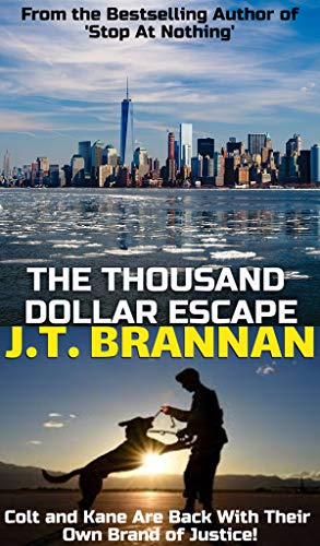 THE THOUSAND DOLLAR ESCAPE: Colt and Kane Are Back With Their Own Brand of Justice! (Colt Ryder Book 3)