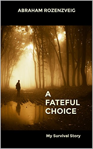 A FATEFUL CHOICE: My Survival Story