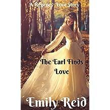Romance: Regency Historical Romance: The Earl Finds Love (Short stories historical romance, Victorian, Romance) ((regency romance free kindle books,clean ... romance historical, romance) Book 1)