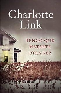 Tengo que matarte otra vez par Charlotte Link