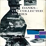 Dick Danks - Collected Stories | Harris Tobias