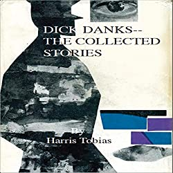 Dick Danks - Collected Stories