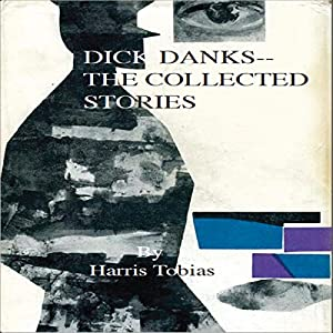 Dick Danks - Collected Stories Audiobook