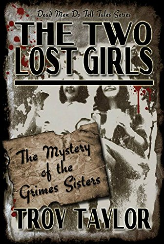The Two Lost Girls: The Mystery of the Grimes Sisters (Dead Men Do Tell Tales Series)