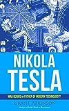 Nikola Tesla: Mad Genius or Father of Modern Technology?