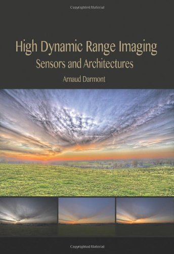 High Dynamic Range Imaging: Sensors and Architectures (SPIE Press Monograph PM214)