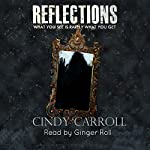 Reflections | Cindy Carroll