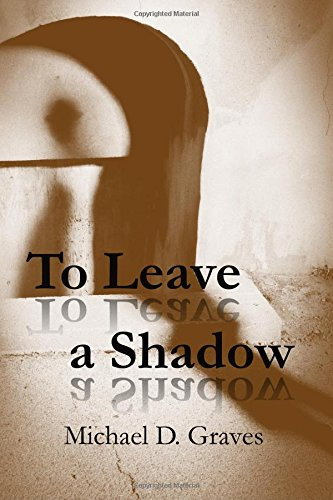 Image result for to leave a shadow book cover michael d graves