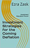 img - for Investment Strategies for the Coming Deflation: Investment Education Forum book / textbook / text book
