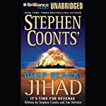 Deep Black: Jihad | Stephen Coonts,Jim DeFelice