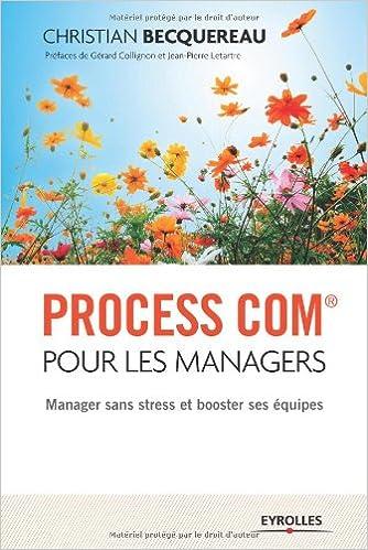 Téléchargement Process com pour les managers : Manager sans stress et booster ses équipes pdf