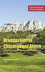 Wanderführer Chiemgauer Alpen: Wandern und Bergsteigen im Chiemgau - 51 Touren