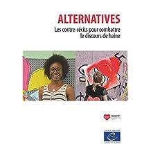 Alternatives: Les contre-récits pour combattre le discours de haine (French Edition)