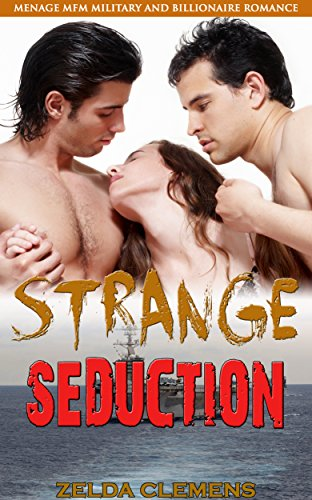 Strange Seduction: Menage MFM Military and Billionaire Romance