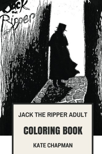 Famous Serial Killer Costumes (Jack the Ripper Adult Coloring Book: Famous Unidentified Serial Killer and Phantom, Whitechapel Murderer and Pop Icon Inspired Adult Coloring Book (Jack the Ripper Books))