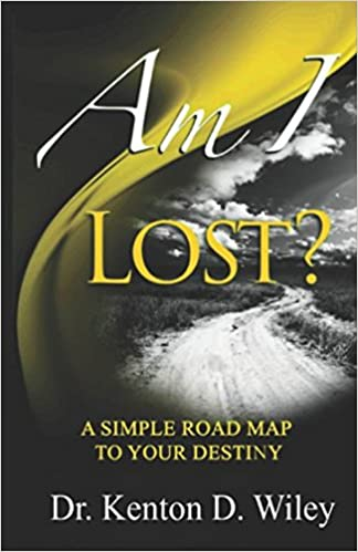 Amazon.com: Am I Lost?: A Simple Road Map to Your Destiny ... on