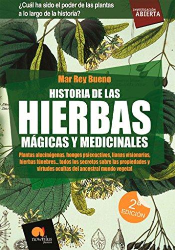 Historia de las Hierbas Magicas y Medicinales (Spanish Edition) [Mar Rey Bueno] (Tapa Blanda)