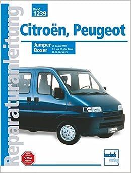 Citroen Jumper / Peugeot Boxer 1994-2000: 1,9- und 2,5-Liter-Dieselmotor/ Turbodiesel Direkteinspritzung 2,5 Liter . Baujahre 1994 bis 2000: Amazon.es: ...