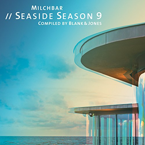 Various Artists - Blank & Jones: Milchbar Seaside Season 9 (2017) [WEB FLAC] Download