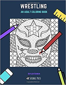 WRESTLING: AN ADULT COLORING BOOK: A Wrestling Coloring Book For ...
