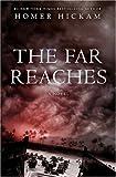 The Far Reaches, Homer H. Hickam and Homer Hickam, 0312334753