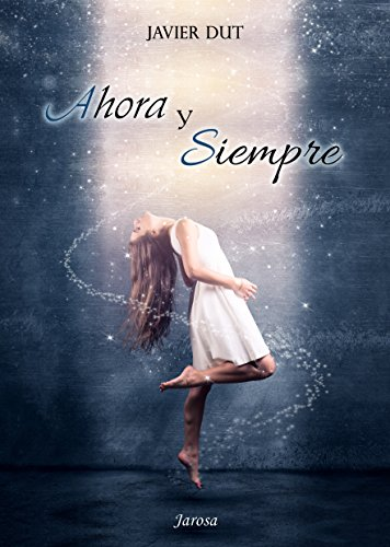 Amazon.com: Ahora y siempre (Spanish Edition) eBook: Javier Dut: Kindle Store