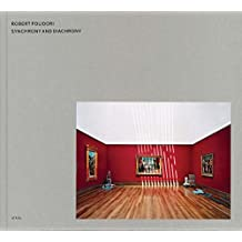 Robert Polidori: Synchrony and Diachrony: Photographs of the J. P. Getty Museum 1997
