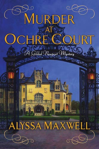 Murder at Ochre Court (A Gilded Newport Mystery Book 6)
