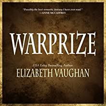 Warprize: Chronicles of the Warlands, Book 1 Audiobook by Elizabeth Vaughan Narrated by Susan Ericksen